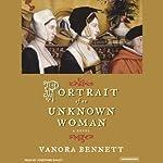 Portrait of an Unknown Woman: A Novel | Vanora Bennett