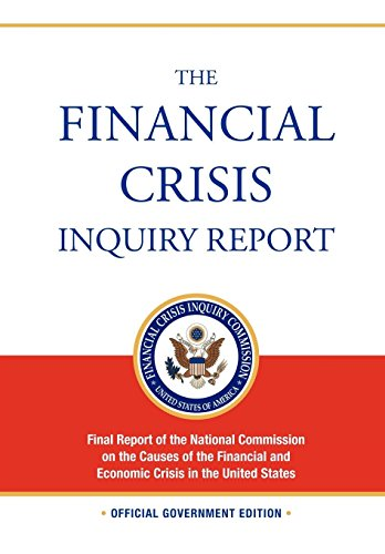 The Financial Crisis Inquiry Report: FULL Final Report (Includiing Dissenting Views) Of The National Commission On The C