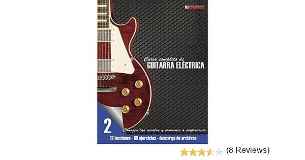 Conozca las escalas y comience a improvisar (Curso completo de guitarra eléctrica nº 2) eBook: Miguel Martinez Cuellar: Amazon.es: Tienda Kindle