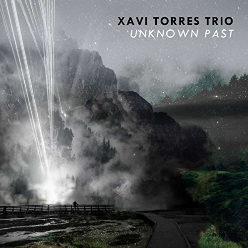 Xavi Torres Trio - Unknown Past (2017) [WEB FLAC] Download