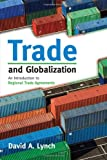 Trade and Globalization, David A. Lynch, 0742566897
