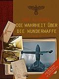 Die Wahrheit über die Wunderwaffe, Teil 1: Geheime Waffentechnologie im Dritten Reich
