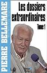 Les Dossiers extraordinaires 1 par Bellemare
