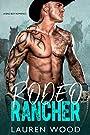 Rodeo Rancher: A Bad Boy Romance