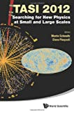 Searching for New Physics at Small and Large Scales, Martin Schmaltz, Elena Pierpaoli, 9814525219