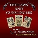 Outlaws and Gunslingers Audiobook by Alton Pryor Narrated by Marlin May