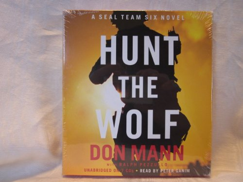 Hunt The Wolf by Don Mann Unabridged CD Audiobook (Seal Team Six Novel)