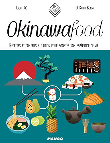 Okinawa Food - Recettes et conseils nutrition pour booster son espérance de vie (In and out) (French Edition)