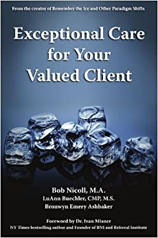 Exceptional Care for Your Valued Client by Bob Nicoll (2011-04-29)