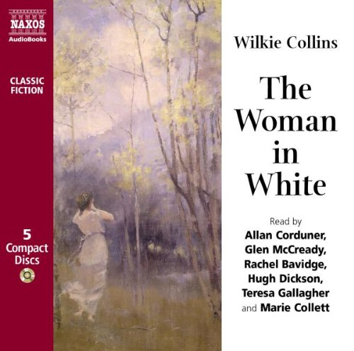 The Woman in White (Naxos Classic Fiction)