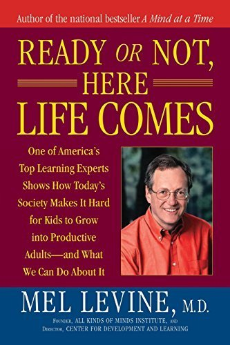 Ready or Not, Here Life Comes by Levine M.D., M.D. Mel (2006) Paperback