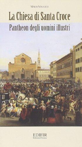 La Chiesa Di Santa Croce: Pantheon Degli Uomini Illustri