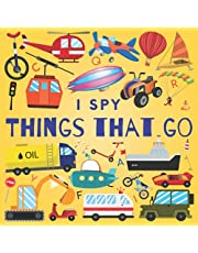 I Spy Things That Go: A Fun Guessing Game Picture Book for Kids Ages 2-5, Toddlers and Kindergartners ( Picture Puzzle Book for Kids )
