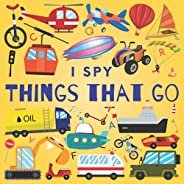 I Spy Things That Go: A Fun Guessing Game Picture Book for Kids Ages 2-5, Toddlers and Kindergartners ( Pictur