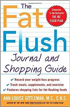 By Ann Louise Gittleman The Fat Flush Journal and Shopping Guide (Gittleman) (1st Edition)