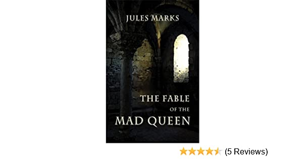 The Fable of the Mad Queen