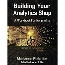 Building Your Analytics Shop: A Workbook for Non-Profits