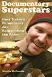 Documentary Superstars: How Today's Filmmakers Are Reinventing the Form 1st edition by McCreadie, Marsha (2009) Paperback
