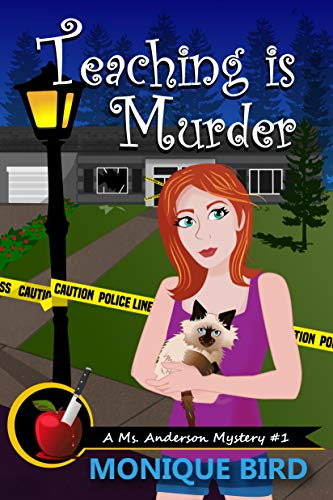 Teaching is Murder (A Ms. Anderson Mystery Book 1) by [Bird, Monique]