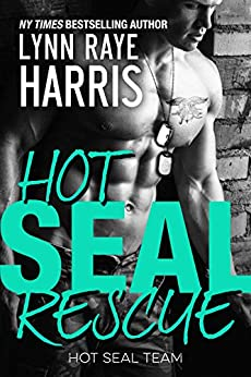 HOT SEAL Rescue (HOT SEAL Team - Book 3) by [Harris, Lynn Raye]