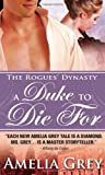 A Duke to Die For: The Rogues' Dynasty by  Amelia Grey in stock, buy online here