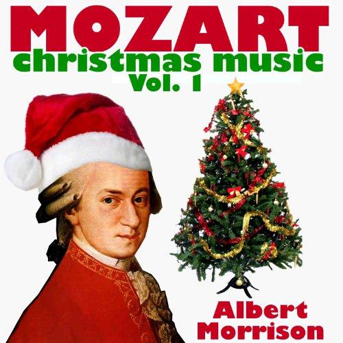Mozart Christmas Music Vol. 1