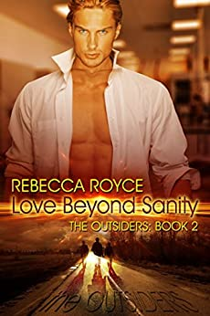 Love Beyond Sanity (The Outsiders Book 2) by [Royce, Rebecca]