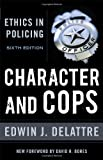 Character and Cops, Delattre, Edwin J., 0844772240