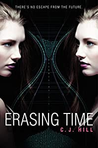 Erasing Time by C. J. Hill (August 28,2012)