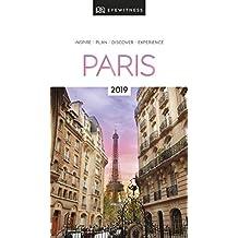 DK Eyewitness Travel Guide Paris: 2019 (EYEWITNESS TRAVEL GUIDES)