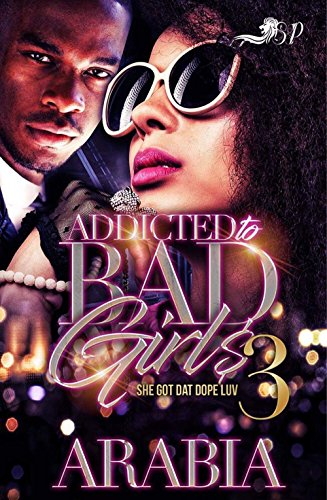 Addicted To Bad Girls 3: She Got That Dope Luv
