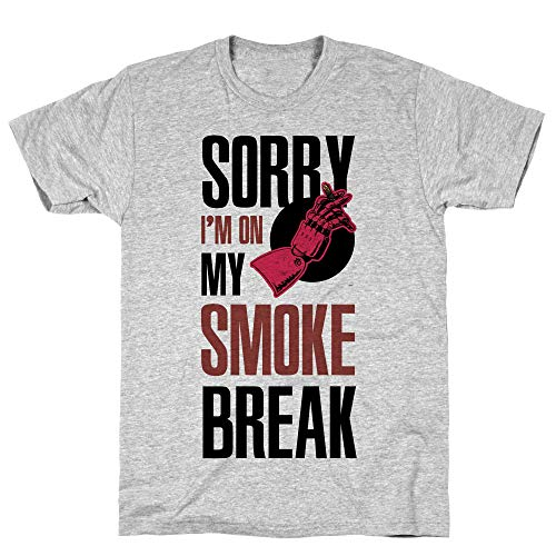 LookHUMAN Sorry I'm On My Smoke Break Large Athletic Gray Men's Cotton Tee