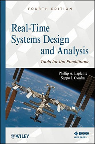 Real-Time Systems Design and Analysis: Tools for the Practitioner (Time Software Real)