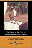 The Case of the Pool of Blood in the Pastor's Study, Frau. Auguste Groner, 1406588121