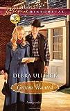 Groom Wanted, Debra Ullrick, 0373829299