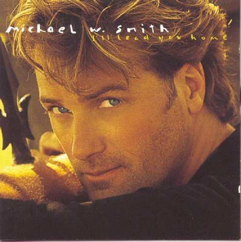 I'll Lead You Home by SMITH,MICHAEL W (1995-08-29)