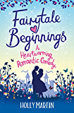 Fairytale Beginnings: A heartwarming romantic comedy