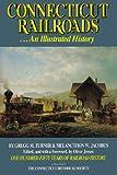 Connecticut Railroads, Gregg M. Turner and Melancthon W. Jacobus, 0940748894