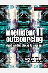 Intelligent IT Outsourcing: 8 Building Blocks to Success (Computer Weekly Professional) Paperback