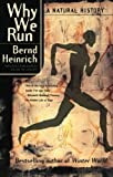 Why We Run, Bernd Heinrich, 0060958707