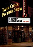 video maker wi - Twin Cities Picture Show: A Century of Moviegoing
