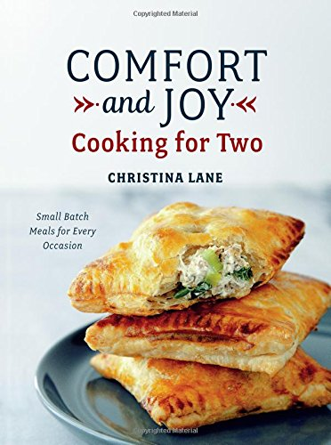 Comfort and Joy: Cooking for Two by Christina Lane