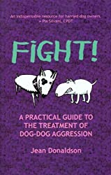 Fight! A Practical Guide to the Treatment of Dog Dog Aggression (English Edition)