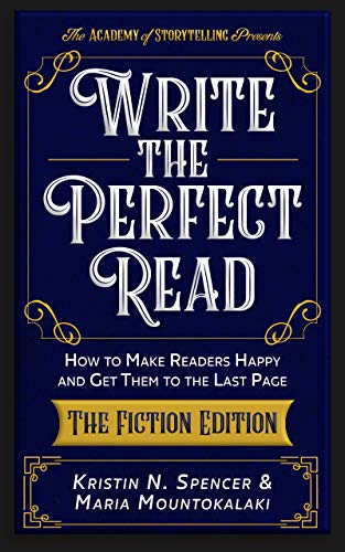 It's time to write…  <br><em>Write the Perfect Read: Make Readers Happy While Propelling Them to the Last Page – The Fiction Edition </em>by Kristin N. Spencer and Maria Mountokalaki
