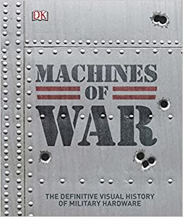 Buy Machines of War: The Definitive Visual History of Military
