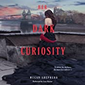 Her Dark Curiosity: Madman's Daughter, Book 2 | Megan Shepherd