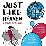 Just Like Heaven: A Tribute to the Cure by Various Artists (2009) Audio CD