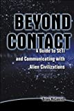 Beyond Contact : A Guide to SETI and Communicating with Alien Civilizations, McConnell, Brian, 0596000375