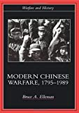 Modern Chinese Warfare, 1795-1989 (Warfare and History)