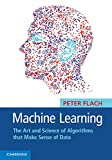 As one of the most comprehensive machine learning texts around, this book does justice to the field's incredible richness, but without losing sight of the unifying principles. Peter Flach's clear, example-based approach begins by discussing h...